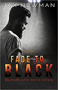 Fade to Black (BurnBlack Rock Gods #1)