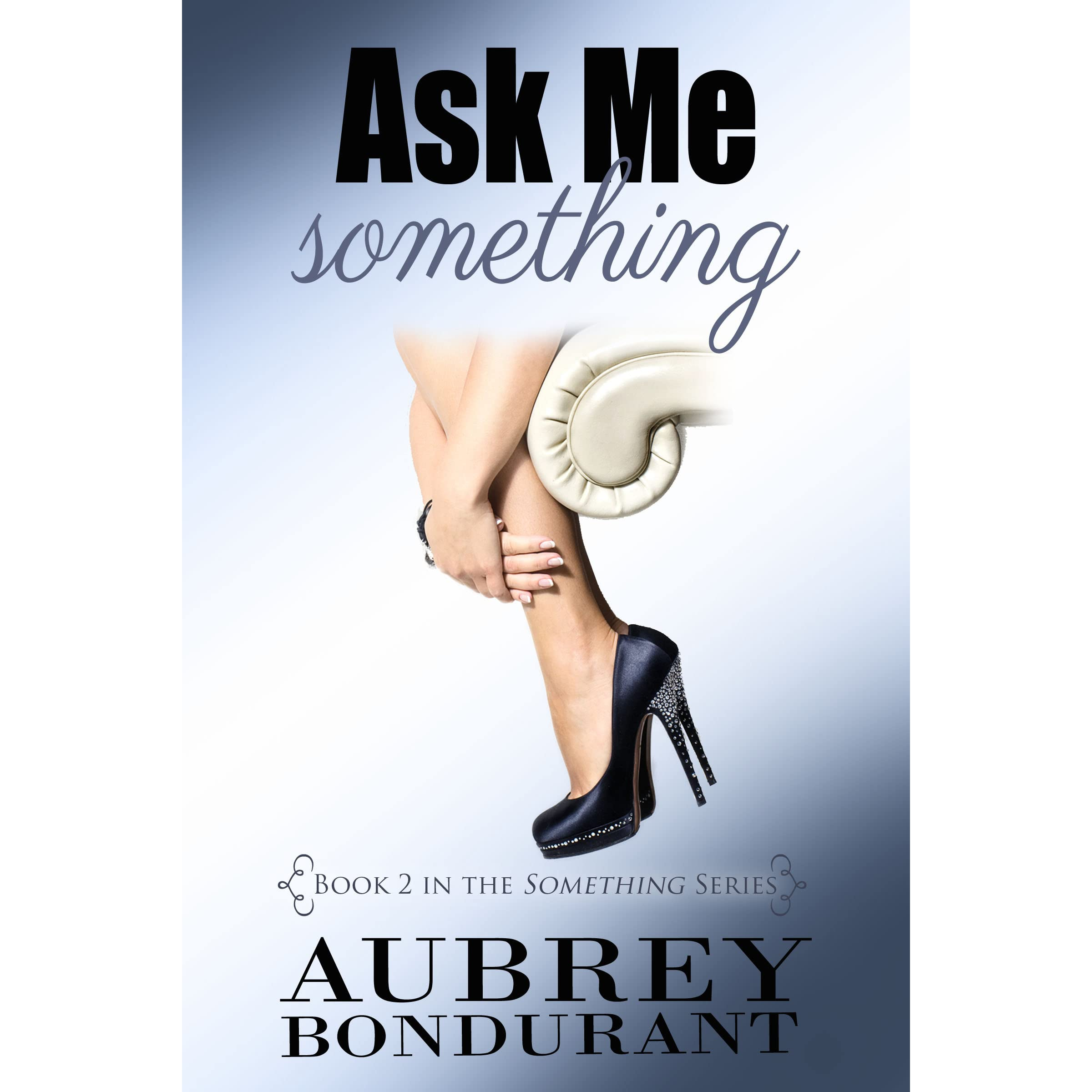 Love Aubrey Book Cover : Ask me something by aubrey bondurant