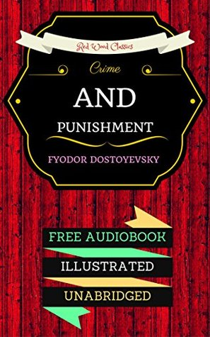 Crime and Punishment: By Fyodor Dostoyevsky & Illustrated (An Audiobook Free!)