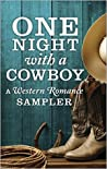 One Night with a Cowboy: A Western Romance Sampler: Once a Rancher\Untamed\One Night Charmer\Rustler's Moon\Home on the Ranch\Hard Rain (The Carsons of Mustang Creek)