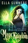 Magic Kingdom (Dragon Born Alexandria, #3) ebook download free