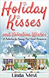 Holiday Kisses and Valentine Wishes  (Love on Kissing Bridge Mountain, #2)