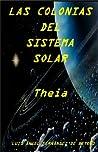 Las colonias del Sistema Solar Theia