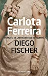 Carlota Ferreira: Retrato de una mujer que se inventó