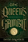 The Queen's Gambit by Beth Brower