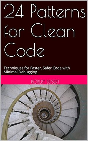 24 Patterns for Clean Code by Robert Beisert