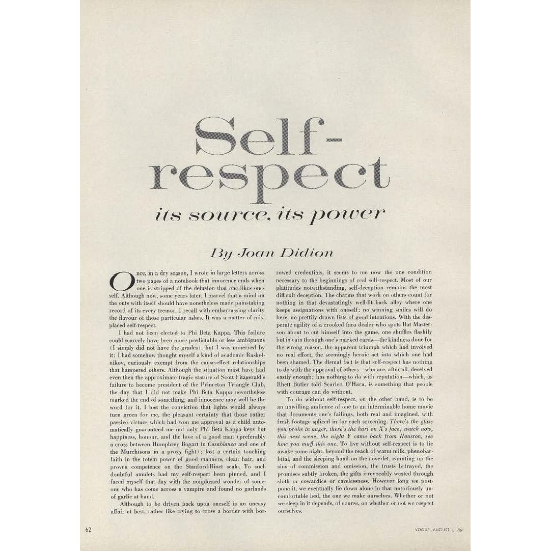 on self-respect joan didion full essay Self respect is a quality which is extremely important for the dignity, confidence and personality of an individual people with self respect have the courage of accepting their mistakes they exhibit certain toughness, a kind of moral courage and they display character.