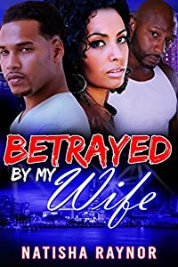 Betrayed by My Wife