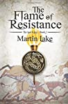 The Flame of Resistance (The Lost King, #1)