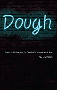 Dough: Optimism, Failure, and My Pursuit of the American Dream