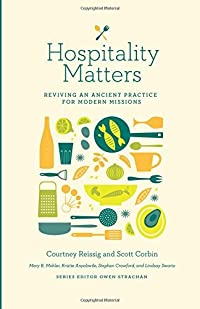 Hospitality Matters: Reviving an Ancient Practice for Modern Mission