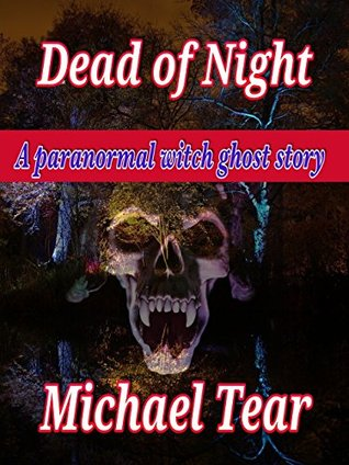 Dead of Night: A Paranormal Witch Ghost Story (horror fantasy fiction short stories.)