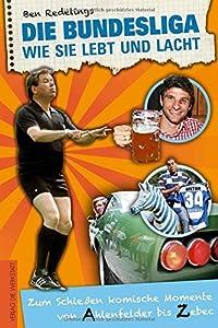 Die Bundesliga wie sie lebt und lacht