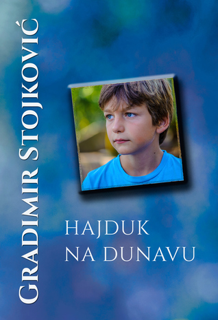 Hajduk na Dunavu by Gradimir Stojković