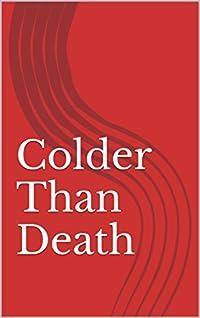 Colder Than Death