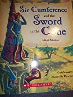 Sir Cumference and the Sword in the Cone (A Math Adventure)