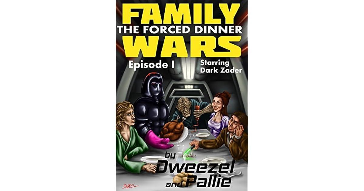 Family Wars Episode I The Forced Dinner, Starring Dark Zader Star -5273