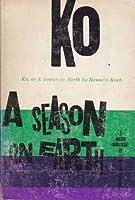 Ko, or A Season on Earth