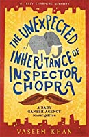 The Unexpected Inheritance of Inspector Chopra  (Baby Ganesh Agency Investigation, #1)