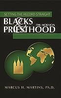 Blacks and the Mormon Priesthood (Setting The Record Straight)