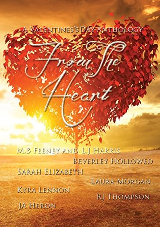 From The Heart: A Valentine's Day Anthology