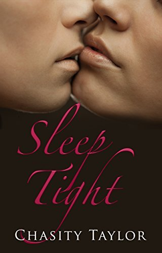 LESBIAN FICTION: Sleep Tight  by  Chasity Taylor