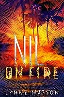 Nil on Fire (Nil Series Book 3)