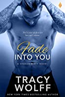 Fade Into You  (Shaken Dirty #3)