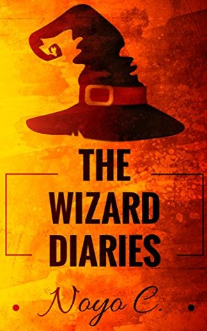 Books for Kids: The Wizard Diaries (Short Stories for Kids, Kids Books, Children Books, Bedtime Stories For Kids, Early Readers, Books for kids 4-8, Fun Time Series for Beginning Readers)