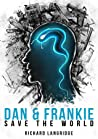 Dan and Frankie Save the World