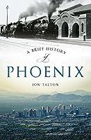 A Brief History of Phoenix