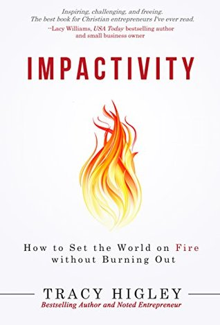 Impactivity: How to Set the World on Fire without Burning Out