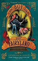 The Boy Who Lost Fairyland (Fairyland, #4)