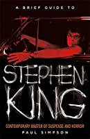 A Brief Guide to Stephen King (Brief Histories)