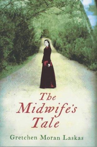 The Midwifes Tale By Gretchen Moran Laskas
