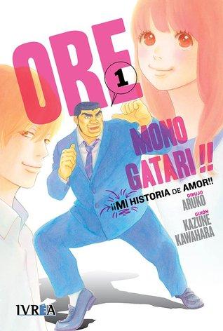 Ore Monogatari!! ¡¡Mi historia de amor!! vol. 1 (Ore Monogatari, #1)