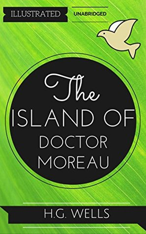 The Island Of Doctor Moreau: By H. G. Wells : Illustrated & Unabridged (Free Bonus Audiobook)