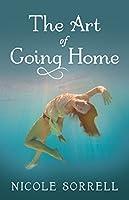 The Art of Going Home (The Art of Living) (Volume 1)