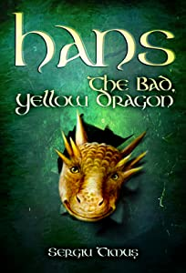 Hans: The Bad, Yellow Dragon