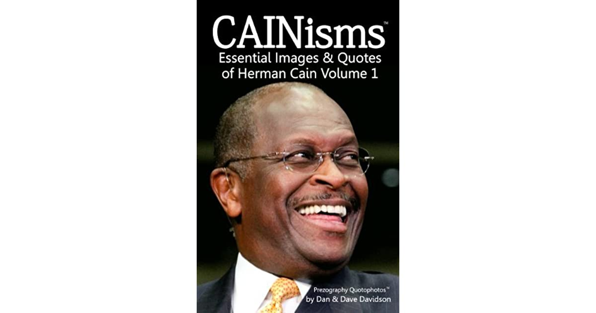 CAINisms - Essential Images & Quotes of Herman Cain Volume 1 (Prezography Quotophotos)