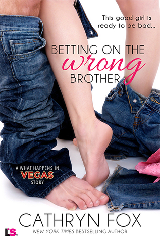 Betting On The Wrong Brother (What Happens In Vegas, #12)
