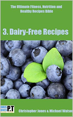 Dairy Free Recipes: High Protein & High Energy Cookbook, Dairy Free Recipes To Optimise Your Exercise & Health Goals - Paleo Friendly Recipes For Weight ... Nutrition And Healthy Recipes Bible Book 4)