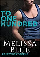 To One Hundred (#dirtysexygeeks, #1)