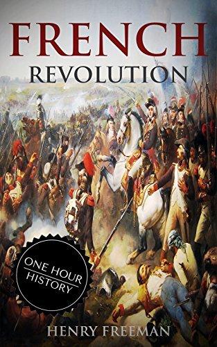 French Revolution A History From Beginning to End