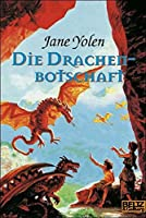 Die Drachenbotschaft (Drachen Trilogie, #3)