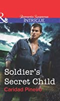 Soldier's Secret Child (Mills & Boon Intrigue)