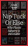 Nip Tuck Or Else. Why Plastic Surgery is Inevitable