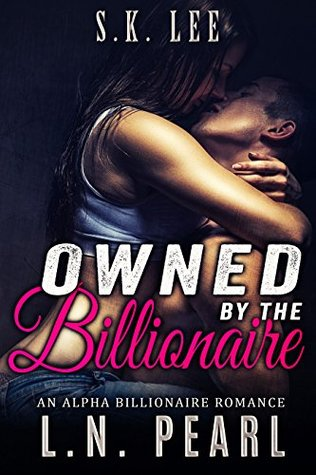 Owned by the Billionaire (Forever Yours #1) by L N  Pearl
