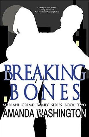 Breaking Bones (Mariani Crime Family, #2)
