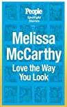 Melissa McCarthy: Love the Way You Look